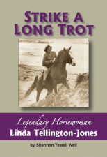 Strike A Long Trot: Legendary Horsewoman Linda Tellington-Jones